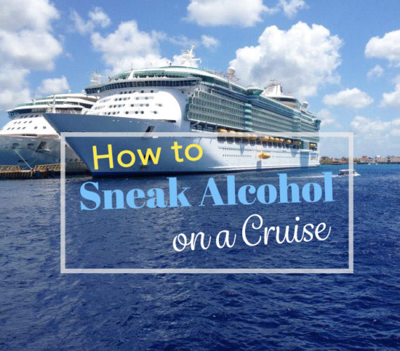 How to Sneak Alcohol on a Cruise