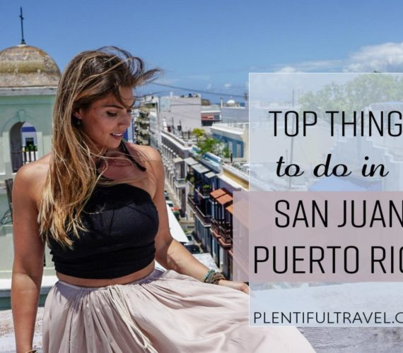 Top things to do in San Juan – Puerto Rico Tips